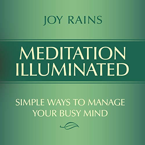 Listen Meditation Illuminated: Simple Ways to Manage Your Busy Mind audio book
