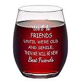 Friend Gifts for Women, We'll Be Best Friend Wine Glass 15Oz - Funny