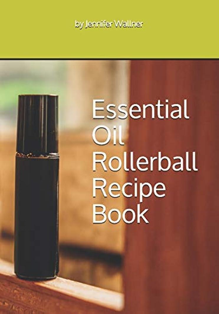 Essential Oil Rollerball Recipe Book