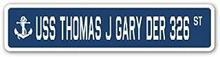 USS Thomas J Gary DER 326 Street Sign us Navy Ship Veteran Sailor Gift