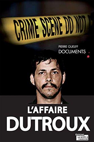 L'affaire Dutroux: L'affaire, les pistes, les erreurs