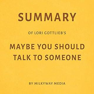 Summary of Lori Gottlieb's Maybe You Should Talk to Someone Titelbild