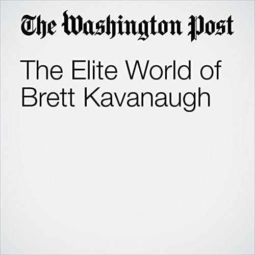 The Elite World of Brett Kavanaugh copertina