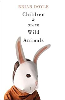 Children and Other Wild Animals: Notes on badgers, otters, sons, hawks, daughters, dogs, bears, air, bobcats, fishers, mascots, Charles Darwin, newts, ... tigers and various other zoological matters