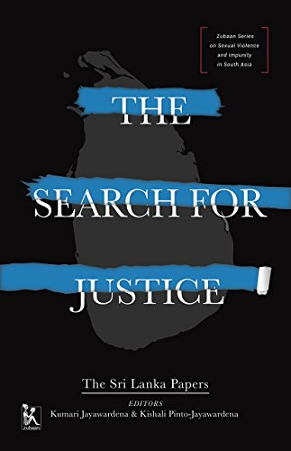 Jayawardena, K: Search for Justice - The Sri Lanka Papers (Zubaan Series on Sexual Violence and Impunity in South Asia)