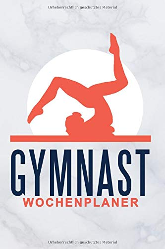 Gymnast Wochenplaner: Gymnastik Turnen Sport Sportverein Hobby Freizeit Terminplaner Kalender