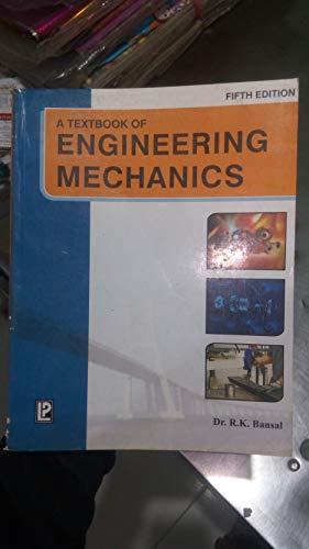 A Textbook of Engineering Mechanics (5th Edition) by R.K. Bansal
