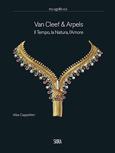 Van Cleef & Arpels. Il tempo, la natura, l'amore. Ediz. illustrata