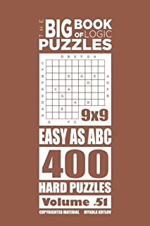 The Big Book of Logic Puzzles - Easy As Abc 400 Hard (Volume 51)