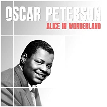 Oscar Peterson: Alice In Wonderland