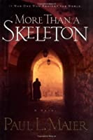 More Than a Skeleton: A Novel