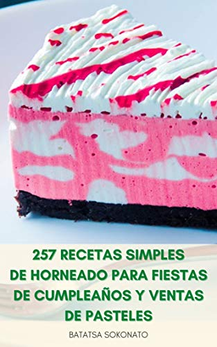 257 Recetas Simples De Horneado Para Fiestas De Cumpleaños Y Ventas De...