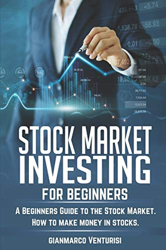 Stock Market Investing for Beginners: A Beginners Guide to the Stock Market. How to make money in stocks.