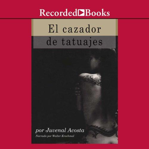 El Cazador de tatuajes [The Tattoo Hunter (Texto Completo)] audiobook cover art
