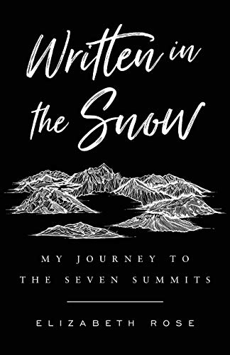 Written in the Snow: My Journey to the Seven Summits