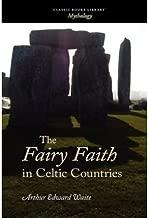 [The Fairy Faith in Celtic Countries] [Author: Evans-Wentz, Professor W Y] [July, 2008]