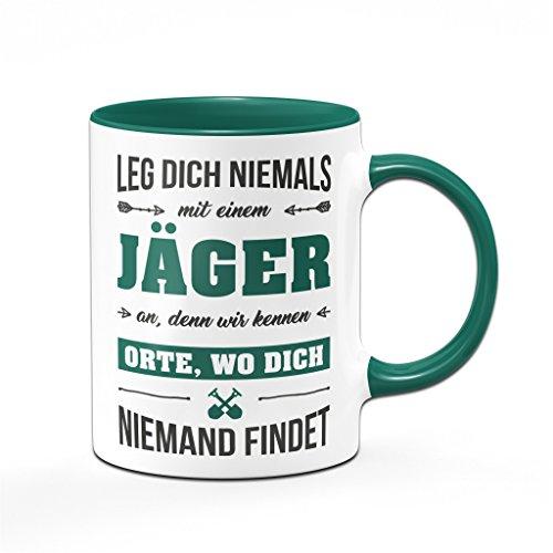 Jäger Tasse mit Spruch Leg Dich Niemals mit Einem Jäger an Spülmaschinenfest - Kaffeetasse lustig - Geschenk grün