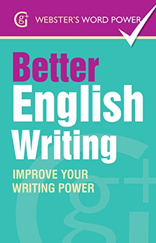 Webster's Word Power Better English Writing: Improve Your Writing Power (Geddes and Grosset Webster's Word Power Book 0) (English Edition)