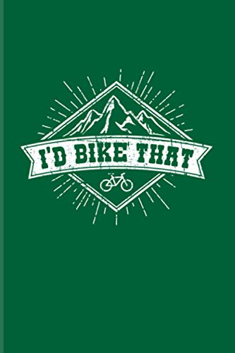 I'd Bike That: 2021 Planner   Weekly & Monthly Pocket Calendar   6x9 Softcover Organizer   Funny Bike Quote & Mountain Bike And Cycling Gift