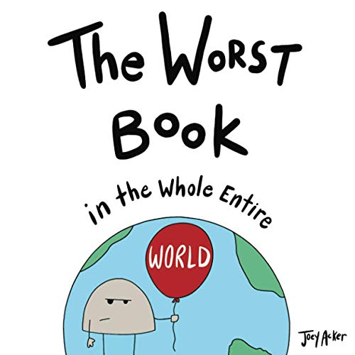 The Worst Book in the Whole Entire World (Entire World Books)