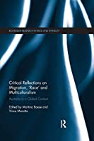 Critical Reflections on Migration, 'Race' and Multiculturalism: Australia in a Global Context (Routledge Research in Race and Ethnicity)