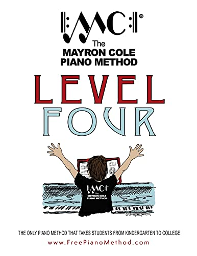 Compare Textbook Prices for Level Four Textbook: The Mayron Cole Piano Method Volume 4 2018 Edition ISBN 9781981952076 by Cole, Mayron,Cole, Colleen