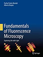 Fundamentals of Fluorescence Microscopy: Exploring Life with Light