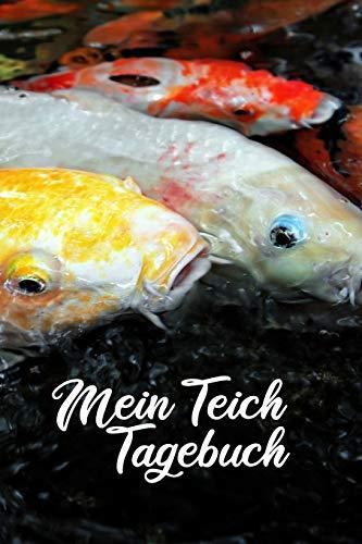 Mein Teich Tagebuch: Terminkalender, Notizbuch für Liebhaber vom Gartenteich und besonders den Fischen (Koi, Karpfen, Goldfisch)