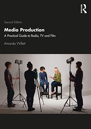Compare Textbook Prices for Media Production: A Practical Guide to Radio, TV and Film 2 Edition ISBN 9780367226381 by Willett, Amanda