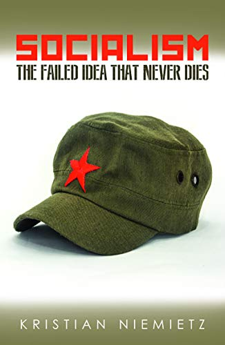 Socialism: The Failed Idea That Never Dies (English Edition)