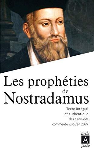 Les prophéties de Nostradamus: Texte intégral et authentique des Centuries