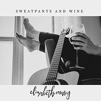 Sweatpants and Wine