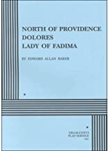 [(North of Providence - Dolores - Lady of Fatima)] [Author: Edward A Baker] published on (December, 1991)