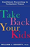 Image of Take Back Your Kids: Confident Parenting in Turbulent Times