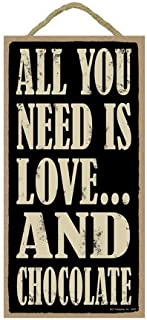 all you need is love and chocolate sign