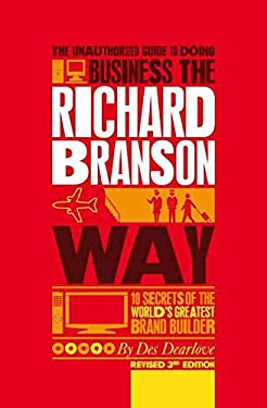The Unauthorized Guide to Doing Business the Richard Branson Way : 10 Secrets of the World's Greatest Brand Builder(Paperback) - 2010 Edition