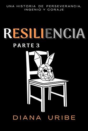 Resiliencia 3 de Diana Valentina Uribe Carranza