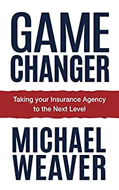 Game Changer: Taking Your Insurance Agency to the Next Level