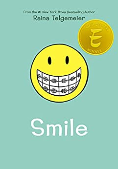 Smile by [Raina Telgemeier]