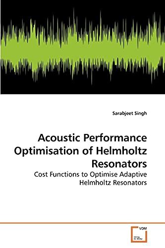 Acoustic Performance Optimisation of Helmholtz Resonators: Cost Functions to Optimise Adaptive Helmholtz Resonators