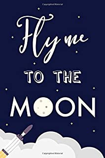 Fly Me to the Moon: Space Rocket Quote Notebook