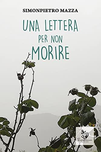 UNA LETTERA PER NON MORIRE (Italian Edition)