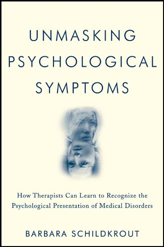 Unmasking Psychological Symptoms: How Therapists Can Learn to Recognize the Psychological Presentation of Medical Disord