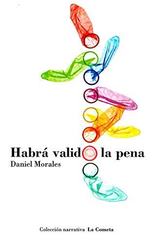 HABRÁ VALIDO LA PENA (COLECCIÓN NOVELA LA COMETA)