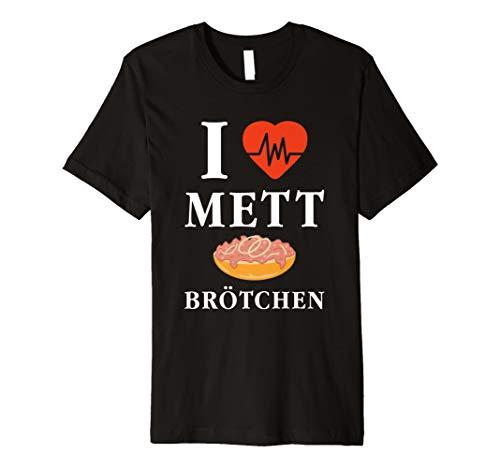 Mett Shirt I Love Mett Brötchen Fleischliebhaber T-Shirt