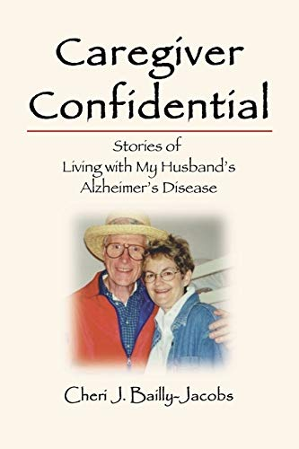 Compare Textbook Prices for Caregiver Confidential: Stories of Living with My Husband's Alzheimer's Disease  ISBN 9781734747317 by Bailly-Jacobs, Cheri J.