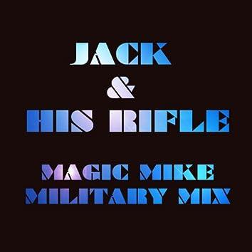Jack & His Rifle (Magic Mike Military Mix)