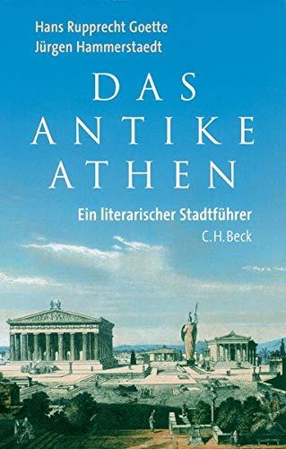 Das antike Athen: Ein literarischer Stadtführer