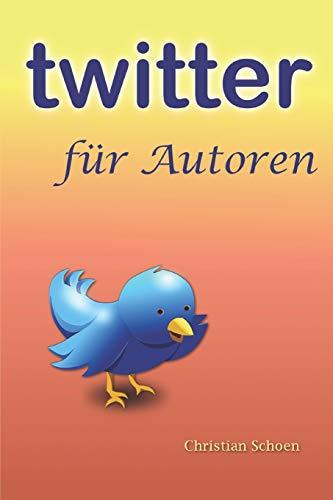 Schoen, Christian: Twitter für Autoren