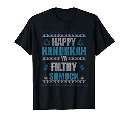 Happy Hanukkah Ya Filthy Shmuck Jewish Chanukkah Gift Idea T-Shirt